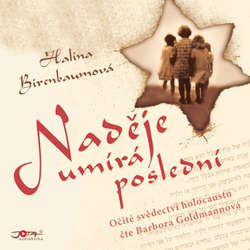 Audiokniha Naděje umírá poslední - Halina Birenbaumová - Barbora Goldmannová