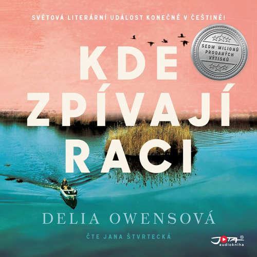 Audiokniha Kde zpívají raci - Delia Owensová - Jana Štvrtecká