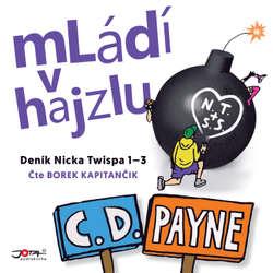 Audiokniha Mládí v Hajzlu 1-3 - C. D. Payne - Borek Kapitančik