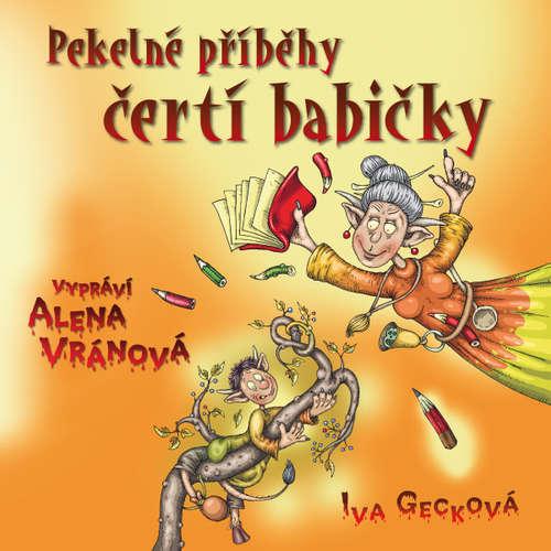 Audiokniha Pekelné příběhy čertí babičky - Iva Gecková - Alena Vránová