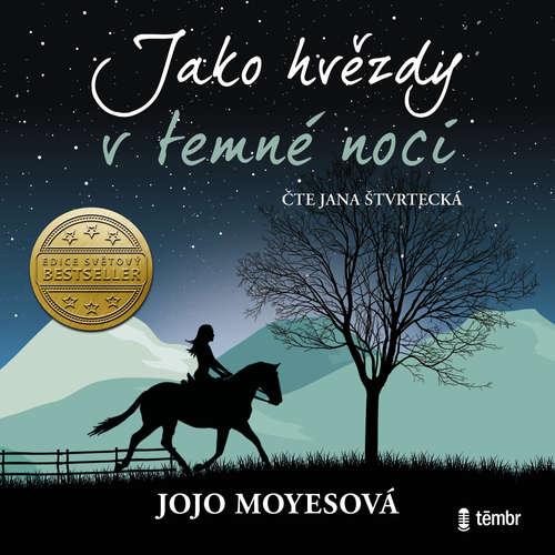 Audiokniha Jako hvězdy v temné noci - Jojo Moyesová - Jana Štvrtecká