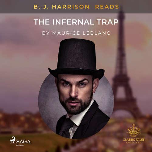 Audiobook B. J. Harrison Reads The Infernal Trap (EN) - Maurice Leblanc - B. J. Harrison