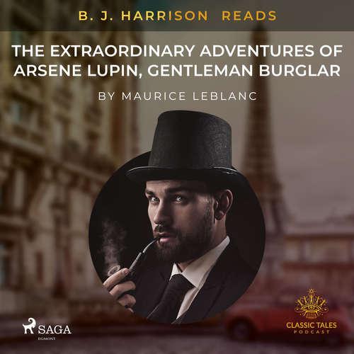 Audiobook B. J. Harrison Reads The Extraordinary Adventures of Arsene Lupin, Gentleman Burglar (EN) - Maurice Leblanc - B. J. Harrison