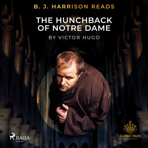 Audiobook B. J. Harrison Reads The Hunchback of Notre Dame (EN) - Victor Hugo - B. J. Harrison