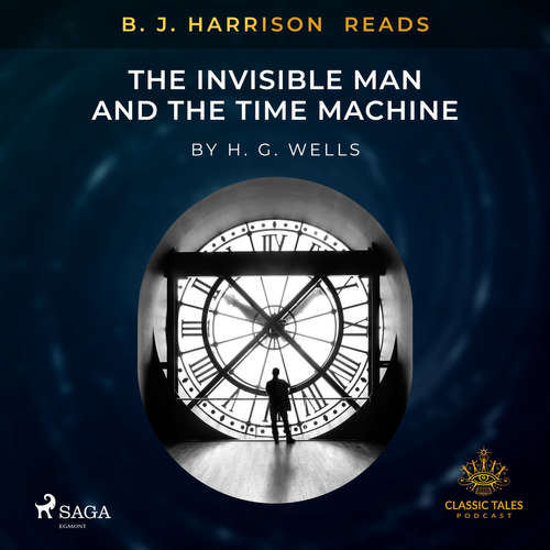 Audiobook B. J. Harrison Reads The Invisible Man and The Time Machine (EN) - H.G. Wells - B. J. Harrison