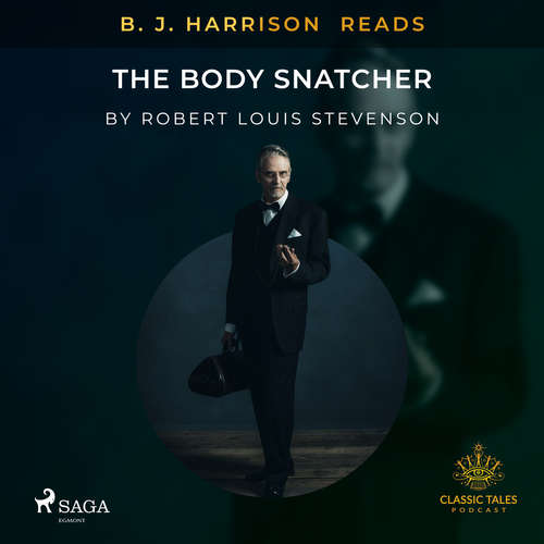Audiobook B. J. Harrison Reads The Body Snatcher (EN) - Robert Louis Stevenson - B. J. Harrison
