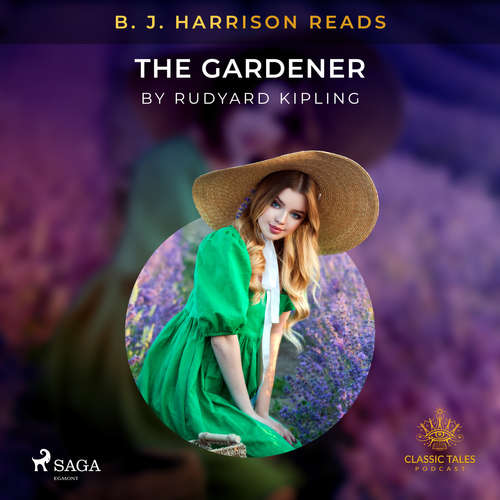 Audiobook B. J. Harrison Reads The Gardener (EN) - Rudyard Kipling - B. J. Harrison