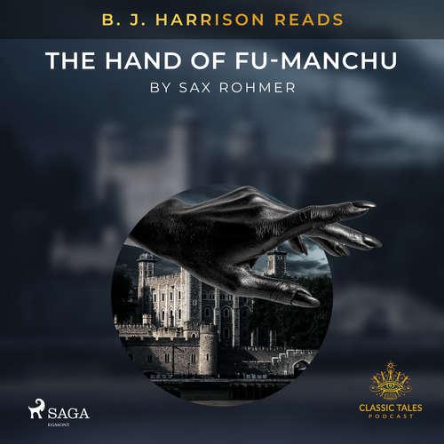 Audiobook B. J. Harrison Reads The Hand of Fu-Manchu (EN) - Sax Rohmer - B. J. Harrison