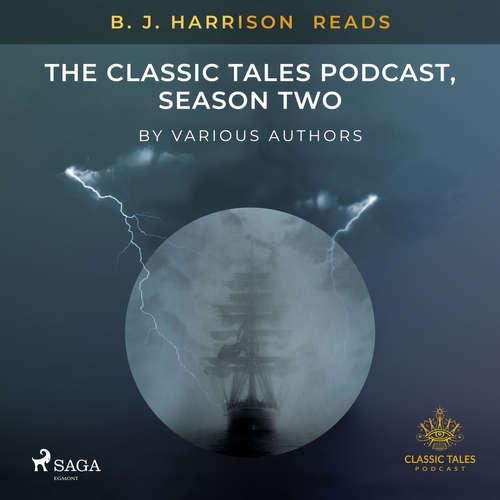 Audiobook B. J. Harrison Reads The Classic Tales Podcast, Season Two (EN) - Různí autoři - B. J. Harrison
