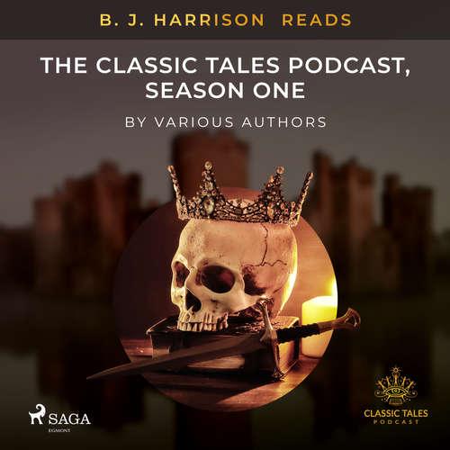 Audiobook B. J. Harrison Reads The Classic Tales Podcast, Season One (EN) - Různí autoři - B. J. Harrison