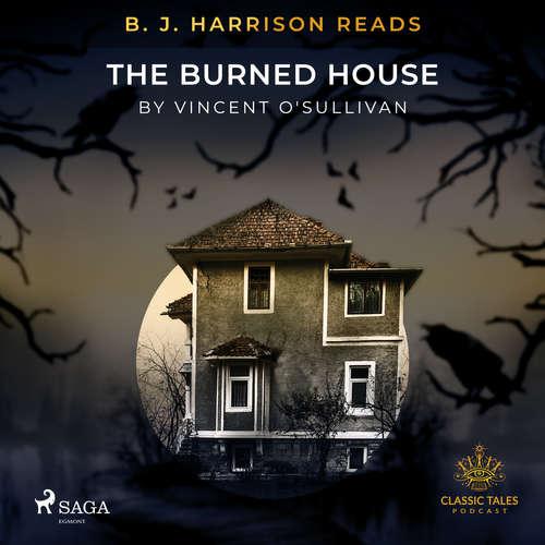 Audiobook B. J. Harrison Reads The Burned House (EN) - Vincent O'sullivan - B. J. Harrison