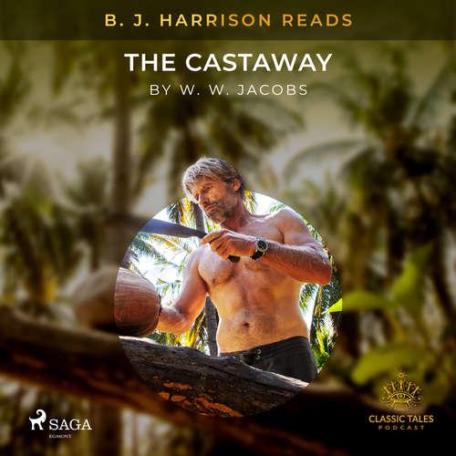 Audiobook B. J. Harrison Reads The Castaway (EN) - W. W. Jacobs - B. J. Harrison