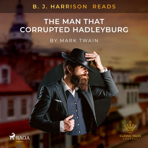 Audiobook B. J. Harrison Reads The Man That Corrupted Hadleyburg (EN) - Mark Twain - B. J. Harrison