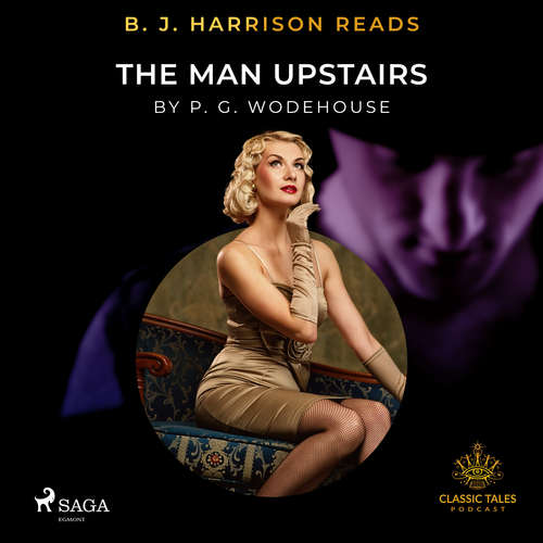 Audiobook B. J. Harrison Reads The Man Upstairs (EN) - P.G. Wodehouse - B. J. Harrison