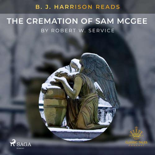 Audiobook B. J. Harrison Reads The Cremation of Sam McGee (EN) - Robert W. Service - B. J. Harrison