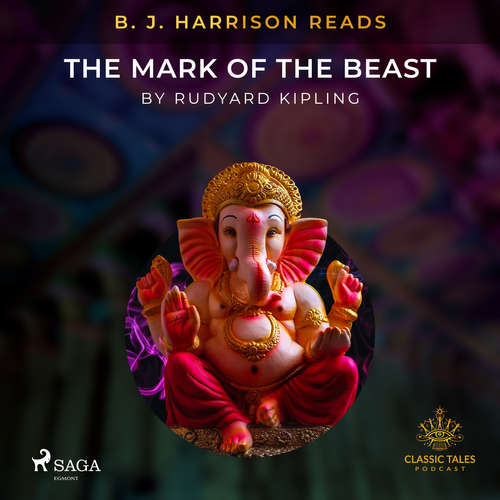 Audiobook B. J. Harrison Reads The Mark of the Beast (EN) - Rudyard Kipling - B. J. Harrison