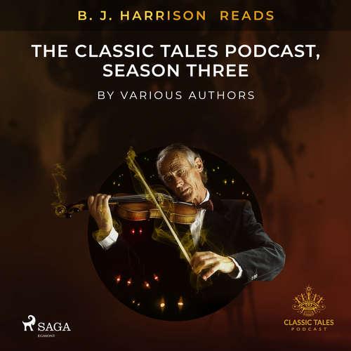 Audiobook B. J. Harrison Reads The Classic Tales Podcast, Season Three (EN) - Různí autoři - B. J. Harrison
