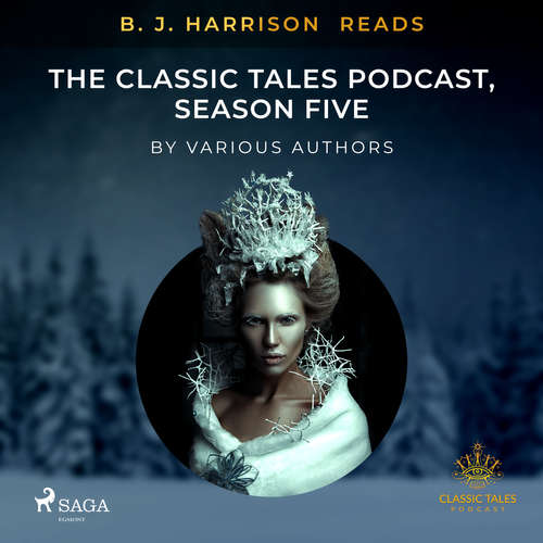 Audiobook B. J. Harrison Reads The Classic Tales Podcast, Season Five (EN) - Various authors - B. J. Harrison