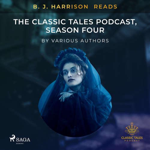 Audiobook B. J. Harrison Reads The Classic Tales Podcast, Season Four (EN) - Různí autoři - B. J. Harrison