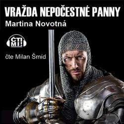 Audiokniha Vražda nepočestné panny - Martina Novotná - Milan Šmíd