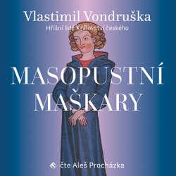 Audiokniha Masopustní maškary - Vlastimil Vondruška - Aleš Procházka