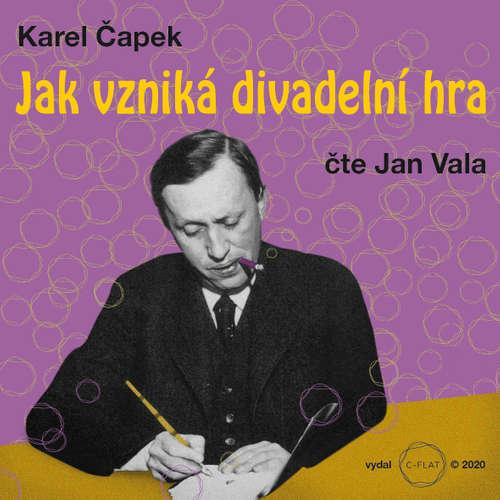 Audiokniha Jak vzniká divadelní hra - Karel Čapek - Jan Vala