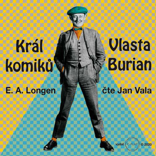 Audiokniha Král komiků - Vlasta Burian - Emil Artur Longen - Jan Vala