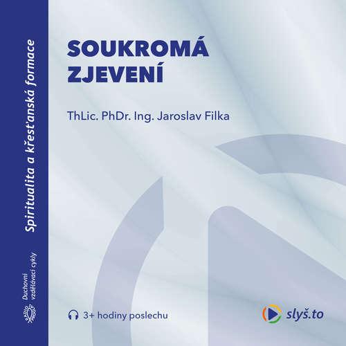 Audiokniha Soukromá zjevení - Jaroslav Filka - Jaroslav Filka
