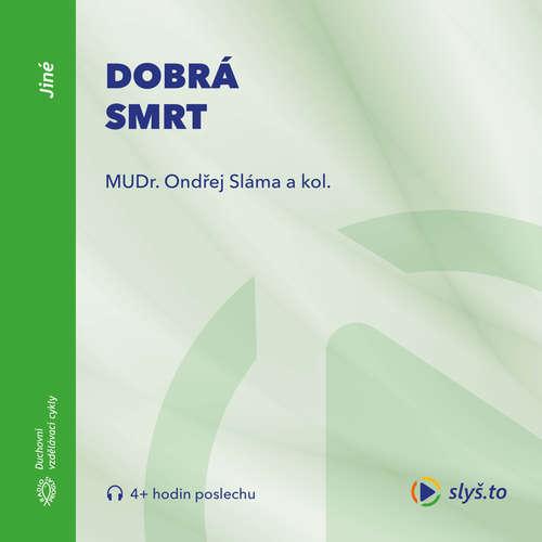 Audiokniha Dobrá smrt - Ondřej Sláma - Ondřej Sláma