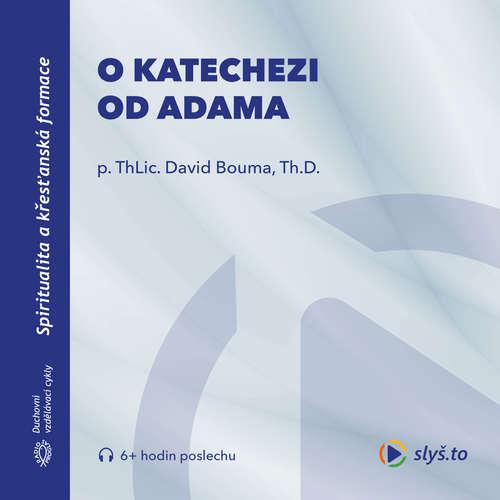 Audiokniha O katechezi od Adama - David Bouma - David Bouma