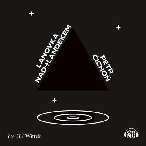 Audiokniha Lanovka nad Landekem - Petr Čichoň - Jiří Wittek