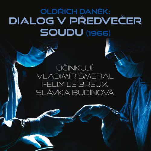 Audiokniha Dialog v předvečer soudu (1966) - Oldřich Daněk - Slávka Budínová