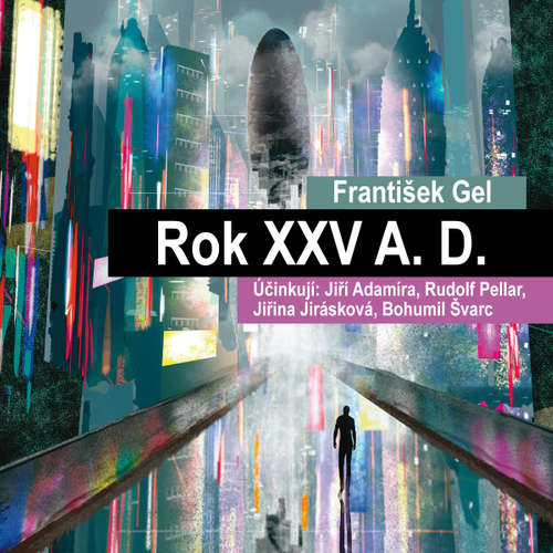 Audiokniha Rok XXV A. D. - František Gel - Jiří Adamíra