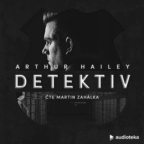 Audiokniha Detektiv - Arthur Hailey - Martin Zahálka