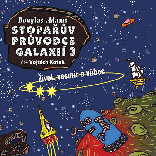 Audiokniha Stopařův průvodce galaxií 3: Život, vesmír a vůbec - Douglas Adams - Vojtěch Kotek