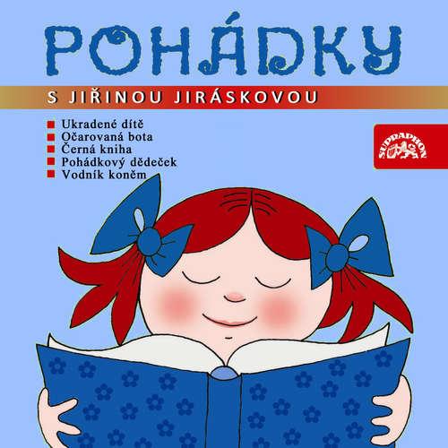 Audiokniha Pohádky s Jiřinou Jiráskovou - Adolf Daněk - Jiřina Jirásková