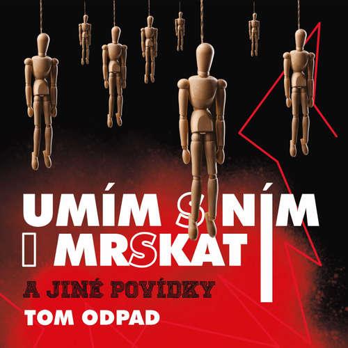 Audiokniha Umím s ním i mrskat - Tom Odpad - Jan Šťastný