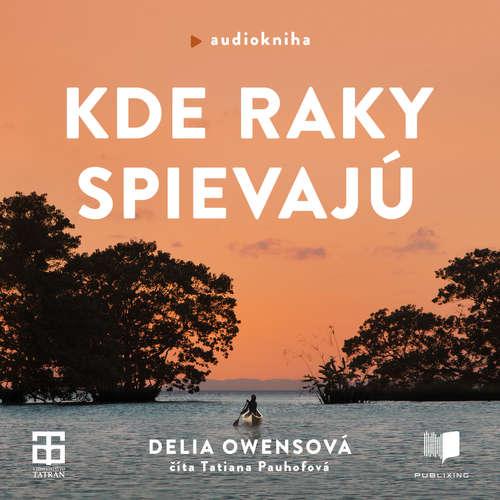 Audiokniha Kde raky spievajú - Delia Owensová - Táňa Pauhofová
