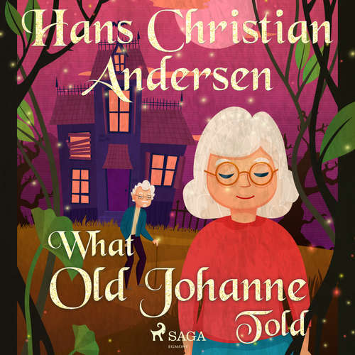 Audiobook What Old Johanne Told (EN) - Hans Christian Andersen - Alex Lehman