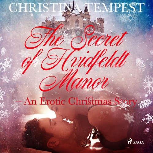 Audiobook The Secret of Hvidfeldt Manor - An Erotic Christmas Story (EN) - Christina Tempest - Christina May