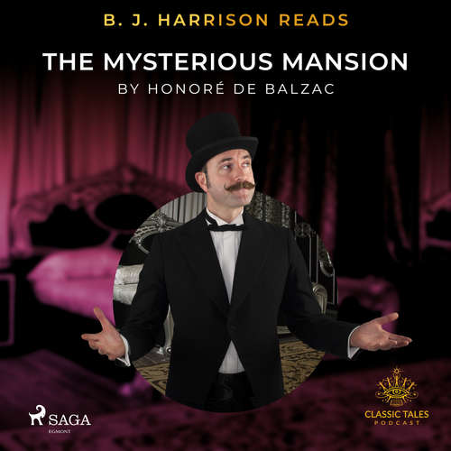 Audiobook B. J. Harrison Reads The Mysterious Mansion (EN) - Honoré de Balzac - B. J. Harrison