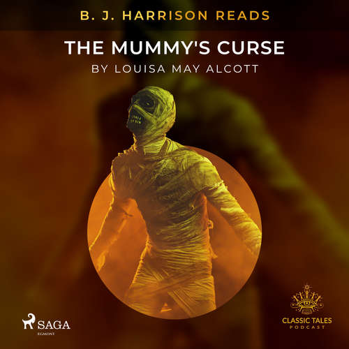 Audiobook B. J. Harrison Reads The Mummy's Curse (EN) - Louisa May Alcott - B. J. Harrison