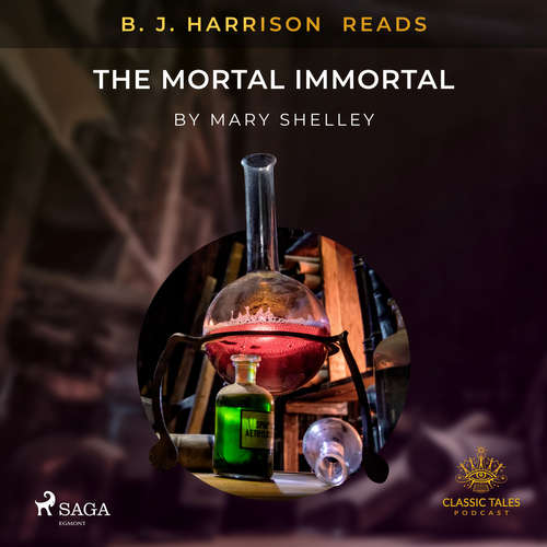 Audiobook B. J. Harrison Reads The Mortal Immortal (EN) - Mary Shelley - B. J. Harrison