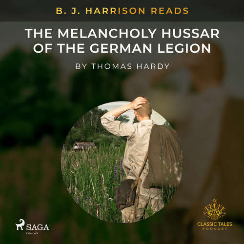 Audiobook B. J. Harrison Reads The Melancholy Hussar of the German Legion (EN) - Thomas Hardy - B. J. Harrison