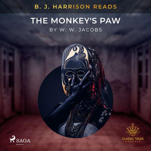 Audiobook B. J. Harrison Reads The Monkey's Paw (EN) - W. W. Jacobs - B. J. Harrison