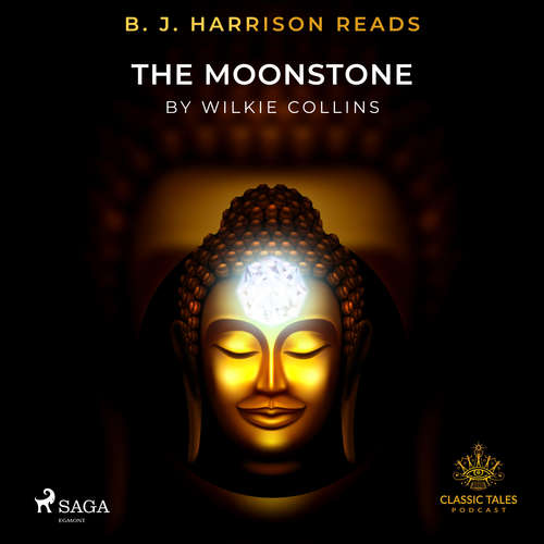 Audiobook B. J. Harrison Reads The Moonstone (EN) - Wilkie Collins - B. J. Harrison