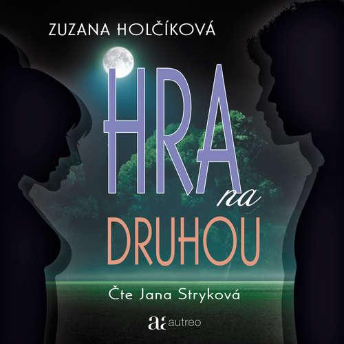 Audiokniha Hra na druhou - Zuzana Holčíková - Jana Stryková