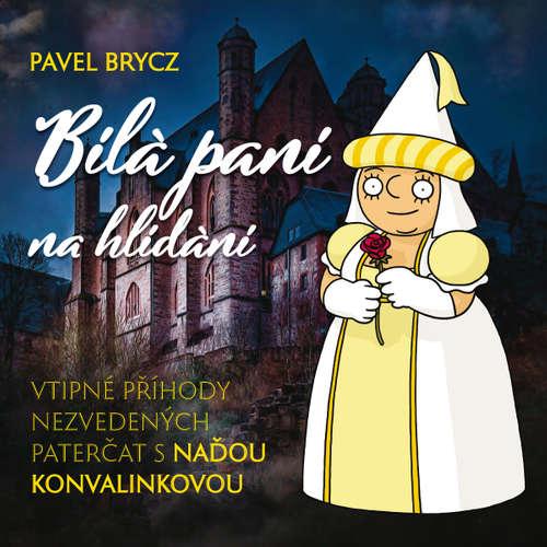 Audiokniha Bílá paní na hlídání - Pavel Brycz - Naďa Konvalinková