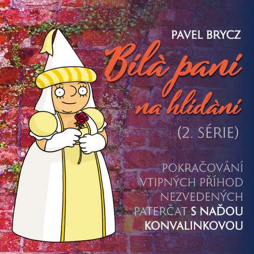 Audiokniha Bílá paní na hlídání (2.série) - Pavel Brycz - Naďa Konvalinková