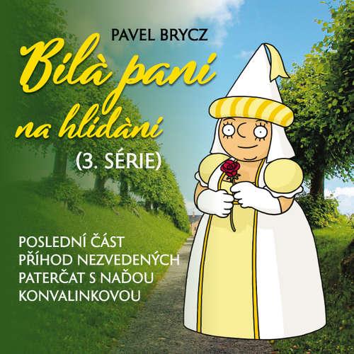 Audiokniha Bílá paní na hlídání (3.série) - Pavel Brycz - Naďa Konvalinková